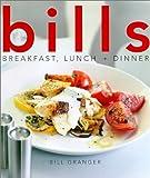 Bill's Breakfast, Lunch and Dinner, Bill Granger, 1552851508