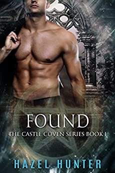 Found (Book 1 of Castle Coven): A Serial Paranormal Romance (Castle Coven Series) by [Hunter, Hazel]