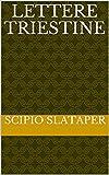 Lettere triestine (Italian Edition)