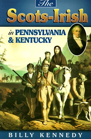 Scots Irish In Pennsylvania & Kentucky (Scots-Irish Chronicles)