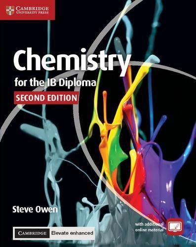 Chemistry for the IB Diploma Coursebook with Cambridge Elevate Enhanced Edition (2 Years) by Cambridge University Press