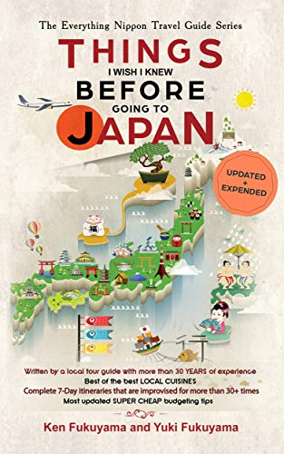 Japan Travel Guide: Things I Wish I Knew Before Going To Japan (2020 EDITION Book 1)