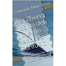 Wei Zheng - L'arte del governo secondo Confucio: Una traduzione sino-nipponica di Wei Zheng - Analecta di Confucio (Italian Edition)