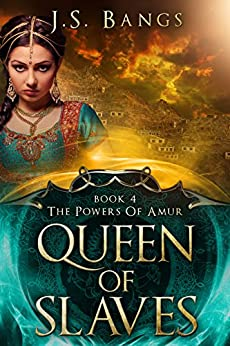 Queen of Slaves (The Powers of Amur Book 4) by [Bangs, J.S.]