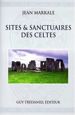 Sites et sanctuaires des Celtes (Jean Markale)