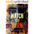 Watch You Burn (North East Police)