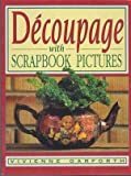 Decoupage with Scrapbook Pictures, Vivienne Garforth, 0864175248