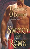 Sword of Rome, Constance O'Banyon, 0843958227