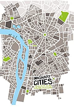 Imaginary Cities by [Anderson, Darran]