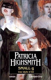 Small g : une idylle d'été, Highsmith, Patricia