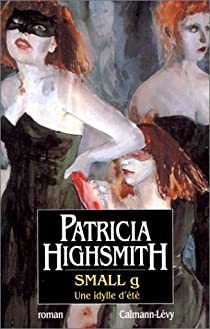 Small g : Une idylle d'été par Highsmith