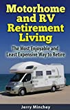 RVing – How to Make it HappenIn this stunning new book, Jerry Minchey takes you on an eye-opening journey into the lives of retired RVers. He reveals how they make it work – from how to downsize to how to support yourself. This is not your typical RV...