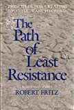 The Path of Least Resistance, Robert Fritz, 0930641000