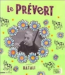 Le Prévert : Prévert, Doisneau, Natali