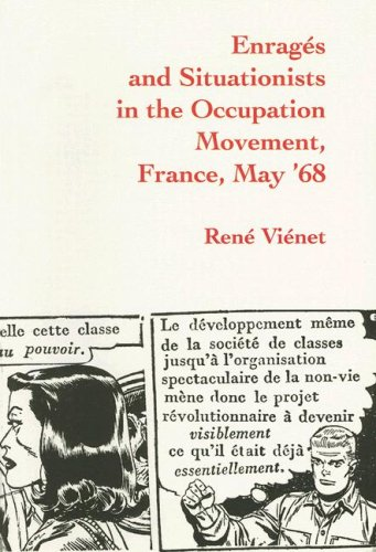 Enrages and Situationists in the Occupation Movement: Paris, May, ()
