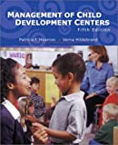 Management of Child Development Centers, Patricia F. Hearron and Verna Hildebrand, 0130975168