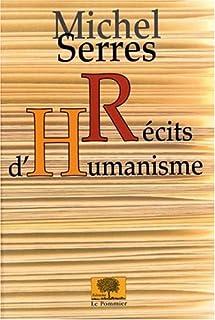 Récits d'humanisme, Serres, Michel