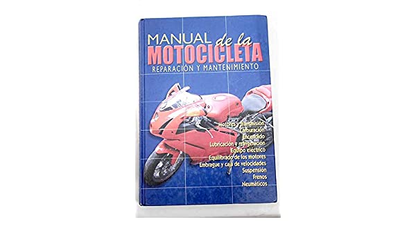 Manual de La Motocicleta - Reparacion y Mantenimiento (Spanish Edition) (Spanish) Hardcover – October, 2005