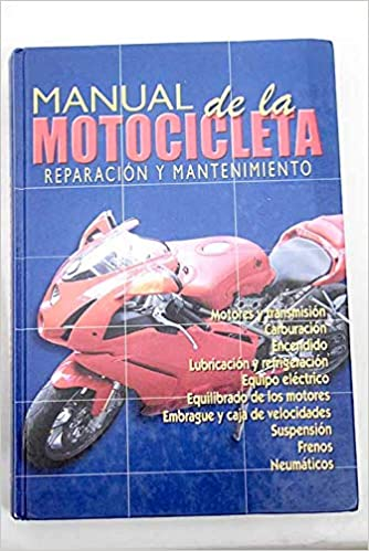Manual de La Motocicleta - Reparacion y Mantenimiento (Spanish Edition): Cultural: 9788480558334: Amazon.com: Books