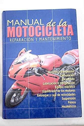 Manual De La Motocicleta Reparacion Y Mantenimiento Spanish Edition Cultural 9788480558334 Books