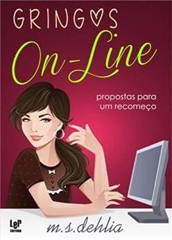 Gringos Online: propostas para um recomeço por [Dehlia, M. S.]