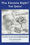Was Einstein Right? Not Quite! ®, N. Gratke, 1419616285