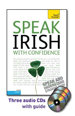 Speak Irish with Confidence with Three Audio CDs: A Teach Yourself Guide (Teach Yourself Language)