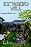 The Wishing Well: Another Weaver Tale (Weaver Tales Book 2)