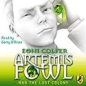 Artemis Fowl and the Lost Colony | Livre audio Auteur(s) : Eoin Colfer Narrateur(s) : Gerry O'Brien