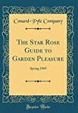 Amazon / Forgotten Books: The Star Rose Guide to Garden Pleasure Spring 1969 Classic Reprint (Conard-Pyle Company)