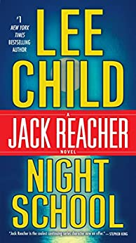 Night School: A Jack Reacher Novel by [Child, Lee]