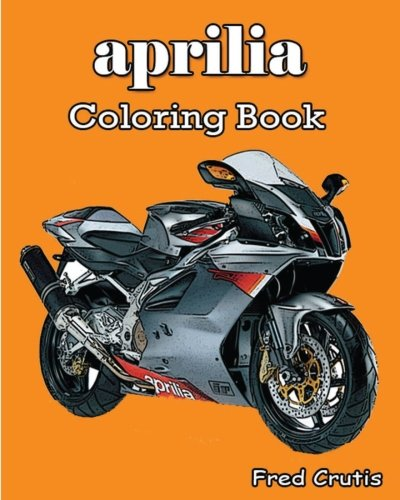 aprilia : Coloring Book: motorcycle coloring book