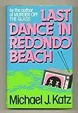 Last Dance in Redondo Beach, Michael J. Katz, 039913445X