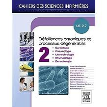 Défaillances organiques et processus dégénératifs - Volume 2. NON COMMERCIALISÉ (version Pack): UE 2.7 : cardiologie, pneumologie, uro-néphrologie, rhumatologie, dermatologie (French Edition)