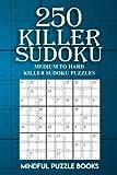 250 Killer Sudoku: Medium to Hard Killer Sudoku Puzzles (Sudoku Killer) (Volume 7)