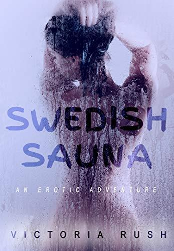 Swedish Sauna: An Erotic Adventure (Lesbian Erotica) (Jade's Erotic Adventures Book 17)