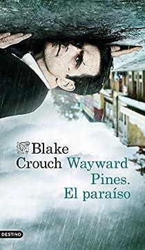 Wayward Pines. El paraíso par Crouch