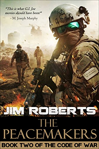 The Peacemakers (The Code of War Book 2) by [Roberts, Jim]