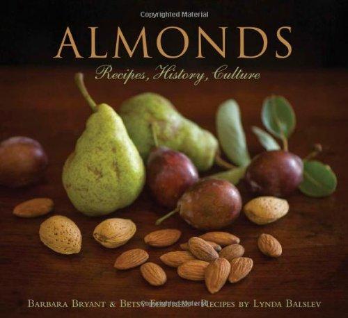 Almonds: Recipes, History, Culture