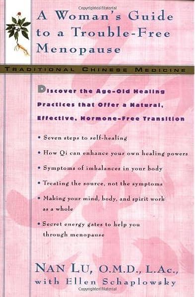 Tcm A Woman S Guide To A Trouble Free Menopause Lu Nan Schaplowsky Ellen 9780380809042 Amazon Com Books