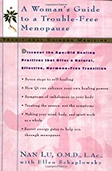Traditional Chinese Medicine: A Woman's Guide to a Trouble-Free Menopause