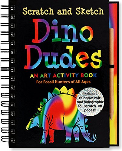 Dino Dudes Scratch And Sketch: An Art Activity Book For Fossil Hunters of All Ages (Scratch & Sketch) - Dinosaur Art