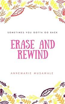 Erase and Rewind by [Musawale, Annemarie ]