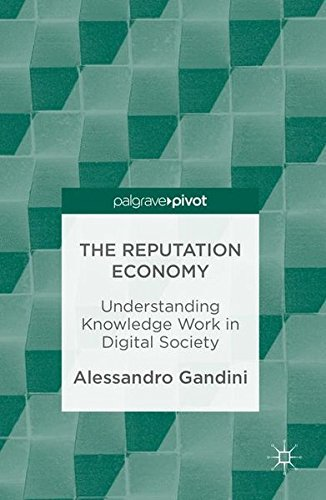 The Reputation Economy: Understanding Knowledge Work in Digital Society by Palgrave Macmillan