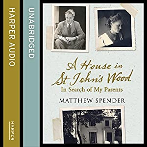 A House in St John's Wood: In Search of My Parents Audiobook