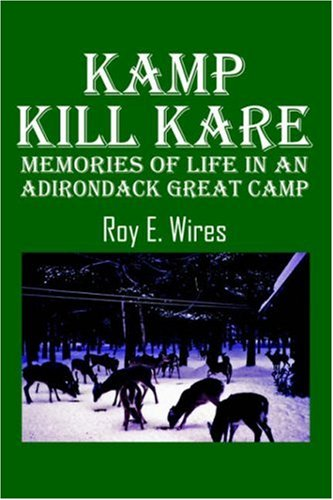 Kamp Kill Kare: Memories Of Life In An Adirondack Great ()