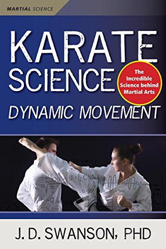Karate Science: Dynamic Movement (Martial Science), by J. D. Swanson