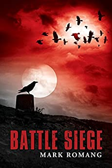 Battle Siege (The Battle Series Book 3) by [Romang, Mark]