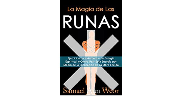 La magia de las runas ejercicios para aumentar la energa la magia de las runas ejercicios para aumentar la energa espiritual spanish edition kindle edition by samael aun weor religion spirituality kindle fandeluxe Choice Image