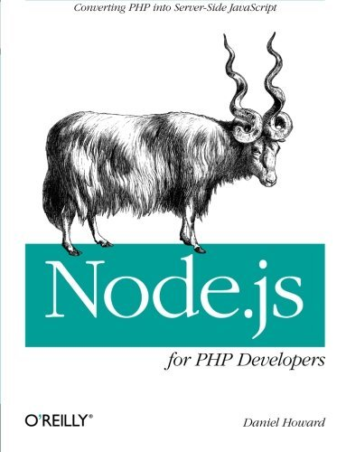 Node.js for PHP Developers: Porting PHP to Node.js by Howard (2012-12-17)